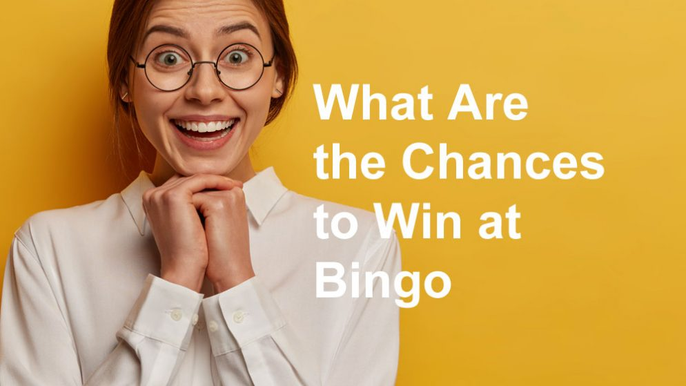 What Are the Chances to Win at Bingo